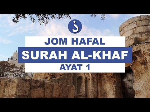 Jom hafal Surat Al Kahf The Cave Ayat 1