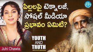 How Does Social Media Affect Our Kids? - Juhi Chawla || Youth And Truth || Unplug With Sadhguru - IDREAMMOVIES