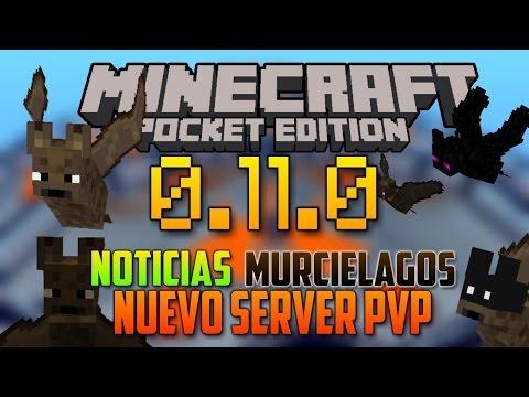 NOTICIAS - MINECRAFT PE 0.11.0 - MURCIÉLAGOS - NUEVO SERVER PVP - ENTREVISTA Y MAS!