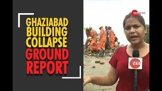 Ghaziabad building collapse - Ground Report - ZEENEWS