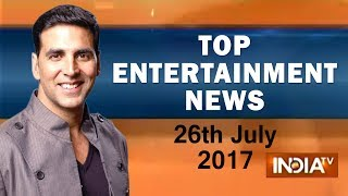 Top Entertainment | 26th July, 2017 - India TV - INDIATV