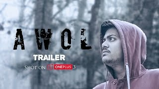 AWOL Trailer ll Short Film ll Shot on OnePlus 3 ll Directed By Rahul Mallam - YOUTUBE