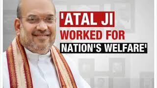 Amit Shah on Atal Bihari Vajpayee's demise, says We pleadge to take forward Atal's legacy - NEWSXLIVE