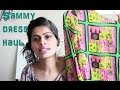 Sammy Dress Haul | Indian Beauty/ Makeup Guru