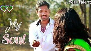 My soul || Telugu Short Film || Local Talent - YOUTUBE