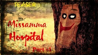 Missamma Hospital | Part-1 | Teaser | Telugu latest Horror short film teaser 2018 | Bhimavaram | - YOUTUBE