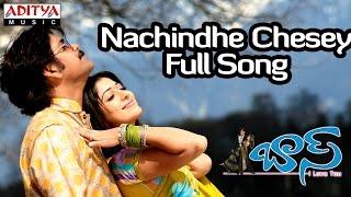 Nachindhe Chesey Full Song || Boss Telugu Movie || Nagarjuna, Nayantara - ADITYAMUSIC