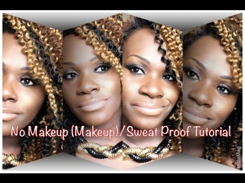 No Makeup Makeup Look/Sweat Proof Makeup Tutorial