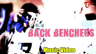 Back Benchers || Latest Telugu Music Video 2017 || By RDX - TELUGUONE