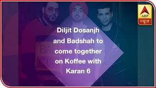 Diljit Dosanjh and Badshah to come together on Koffee with Karan 6 - ABPNEWSTV