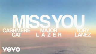Cashmere Cat, Major Lazer & Tory Lanez - Miss You ( 2017 )