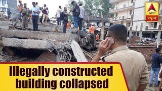 Ghaziabad: Collapsed building was illegally constructed - ABPNEWSTV