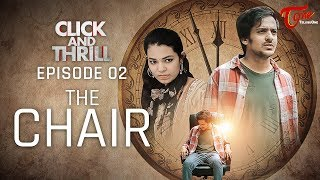 CLICK and THRILL | S2 | Epi #02 | The Chair | Fictional Web Thrills | Harsha Annavarapu | TeluguOne - TELUGUONE