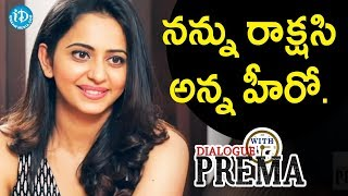 That Hero Calls Me Rakshasi - Rakul Preet Singh || Dialogue With Prema || Celebration Of Life - IDREAMMOVIES