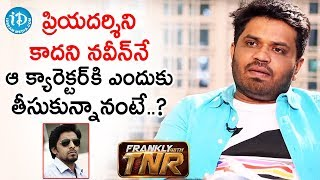 Reason Behind Casting Naveen - Director Sandeep Cheguri | Frankly with TNR | iDream Movies - IDREAMMOVIES