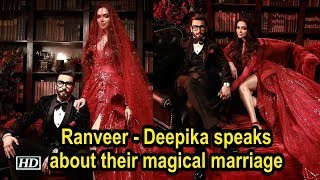 Ranveer - Deepika speaks about their magical marriage - BOLLYWOODCOUNTRY