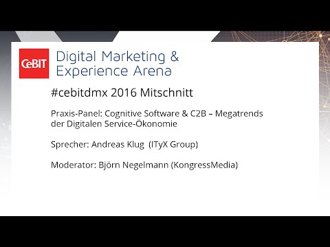 "#cebitdmx: Praxis-Panel ""Cognitive Software & C2B – Megatrends der Digitalen Service-Ökonomie"""