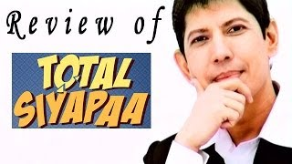 Total Siyapaa Full Movie -- Review