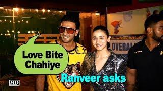 "Ranveer Singh asks ""Love Bite Chahiye"" | Alia Bhatt in splits - IANSINDIA"
