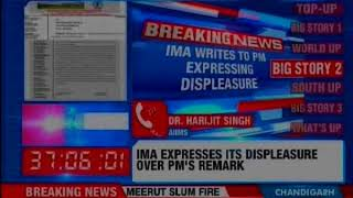 Doctors miffed with PM Modi's remark; IMA writes to PM expressing displeasure - NEWSXLIVE