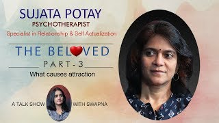 Attraction | The Beloved | Sujatha potay | Psychotherapist, Relationship & Self Actualization coach - MUSTHMASALA