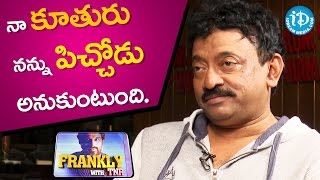 RGV About His Relation With His Daughter    RGV Interview    Frankly With TNR    Talking Movies - IDREAMMOVIES