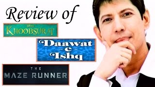 Daawat-e-Ishq, Khoobsurat, The Maze Runner - FULL MOVIE REVIEW