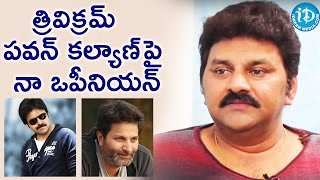 Sameer About His Opinion On Trivikram And Pawan Kalyan    Soap Stars With Harshini - IDREAMMOVIES