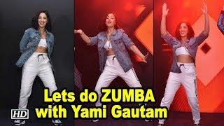 Lets do ZUMBA with Yami Gautam & Zumba Expert Gina Grant - IANSINDIA