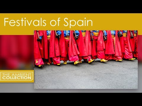 FIESTA'S OF SPAIN :The festivals Of Spain
