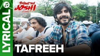 Tafreeh - Lyrical Song | Bhavesh Joshi Superhero | Harshvardhan Kapoor - EROSENTERTAINMENT
