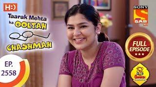 Taarak Mehta Ka Ooltah Chashmah - Ep 2558 - Full Episode - 19th September, 2018 - SABTV