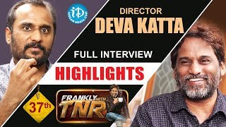 Director Deva Katta Full Interview - Highlights || Frankly With TNR || Talking Movies With iDream - IDREAMMOVIES