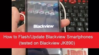 How to Flash/Update Blackview Smartphones (tested on Blackview JK890)