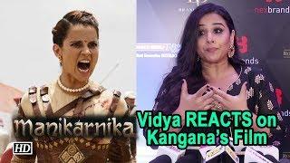 Vidya Balan REACTS on Kangana's Manikarnika : War sequences are the best - BOLLYWOODCOUNTRY