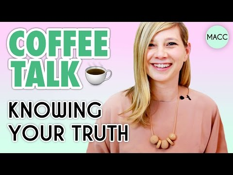 Coffee Talk: Knowing Your Truth