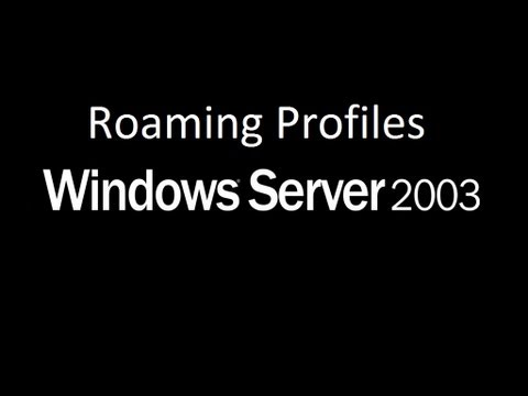 How to Create Roaming Profile on Windows Server 2003