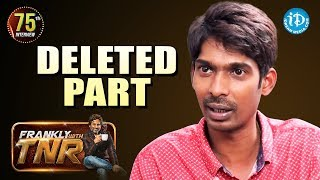 Dhanraj Interview - Deleted Part || Frankly With TNR || Talking Movies With iDream - IDREAMMOVIES