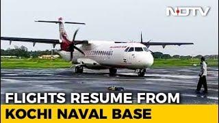 Flights Begin At Kochi Navy Base As Kerala Fights Back Floods - NDTV