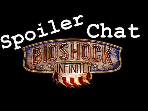 Spoiler Chat: Bioshock Infinite