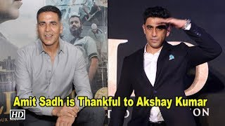 Amit Sadh: Akshay Kumar is Gentleman, Thankful to him - IANSINDIA