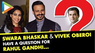 DON'T MISS: Swara Bhaskar & Vivek Oberoi have EPIC Question for Rahul Gandhi - HUNGAMA