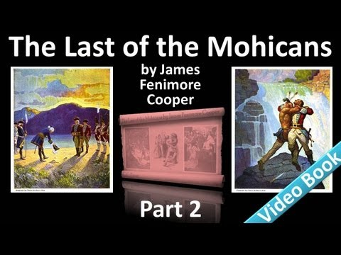 Part 2 - The Last of the Mohicans by James Fenimore Cooper (Chs 06-10)