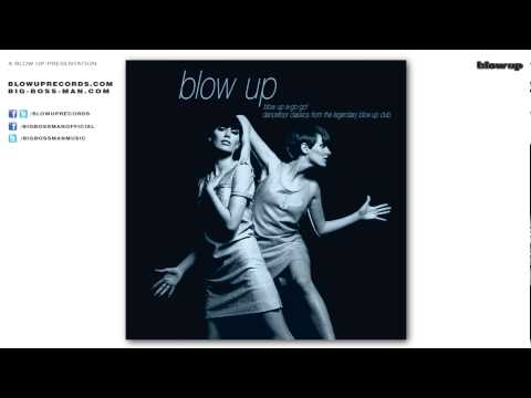 Big Boss Man 'Humanize (alt. version)' - from Blow Up A-Go-Go! Dancefloor Classics