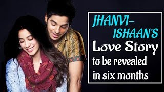 Jhanvi-Ishaan's Love Story to be revealed in six months! - IANSLIVE