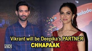 Vikrant will be Deepika's PARTNER in Meghna Gulzar's film - IANSINDIA