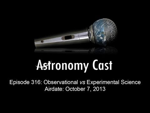Astronomy Cast Ep. 316: Observational vs Experimental Science