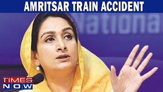 Amritsar train accident: Harsimrat Kaur Badal speaks to Times Now - TIMESNOWONLINE