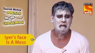 Your Favorite Character | Iyer's Face Is A Mess | Taarak Mehta Ka Ooltah Chashmah - SABTV
