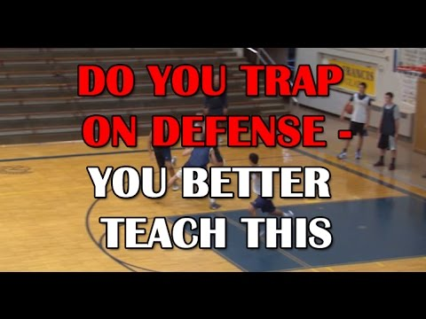 Do You Trap On Defense?  You Better Teach This